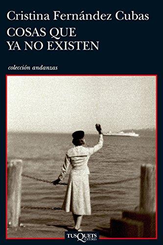 9788483832905: Cosas que ya no existen (Spanish Edition) (Andanzas / Adventures)