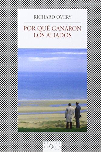 9788483832943: Por que ganaron los aliados (Spanish Edition)