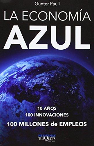 9788483833049: La economía azul: 10 años, 100 innovaciones, 100 millones de empleos. Un informe para el Club de Roma (Metatemas)