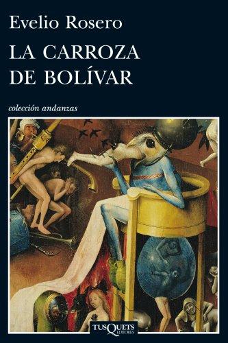 9788483833568: La carroza de Bolivar (Andanzas / Adventures) (Spanish Edition)
