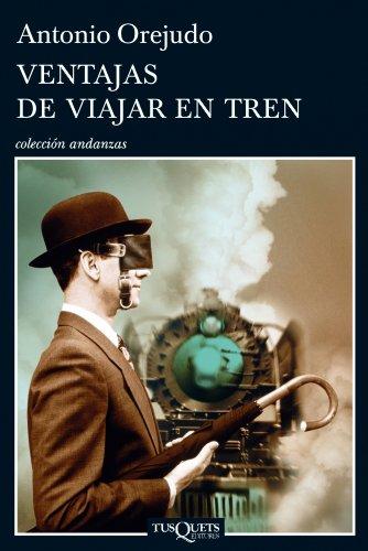 9788483833636: Ventajas de viajar en tren (Spanish Edition) (Andanzas / Adventures)
