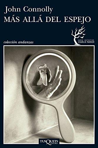 Mas alla del espejo (Detective Charlie Parker) (Spanish Edition) (8483833697) by John Connolly