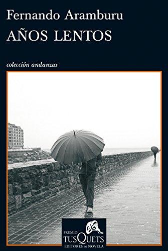9788483833803: Años lentos: VII Premio Tusquets Editores de Novela (Andanzas)
