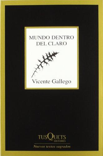 9788483833834: Mundo dentro del claro (Spanish Edition) (Marginales. Nuevos Textos Sagrados)