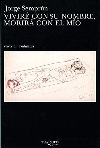 9788483833872: Vivire con su nombre, morira con el mio (Spanish Edition) (Andanzas / Adventures)