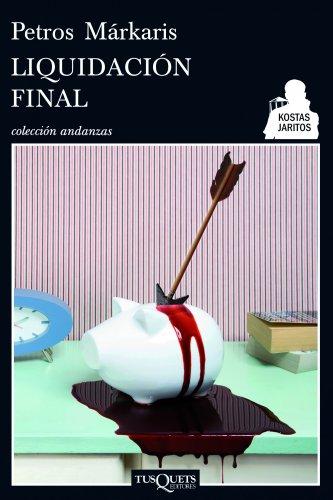 Liquidacion final (Spanish Edition): Petros Markaris