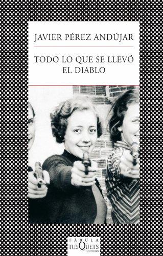 Todo lo que se llevó el diablo: Javier Pérez Andújar