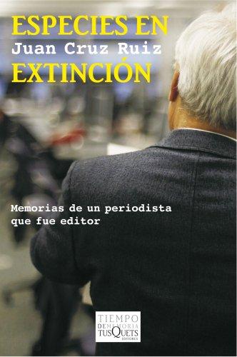 9788483834695: Especies en extinción: Memorias de un periodista que fue editor (Volumen Independiente)