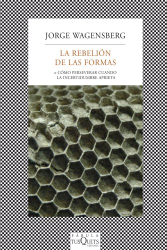 9788483834718: La rebelión de las formas: o Cómo perseverar cuando la incertidumbre aprieta (FÁBULA)
