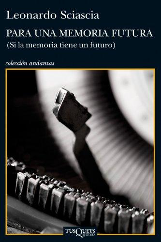 9788483834855: Para una memoria futura: (Si la memoria tiene un futuro) (Volumen independiente)