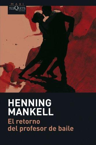 9788483835050: El retorno del profesor de baile (Henning Mankel)