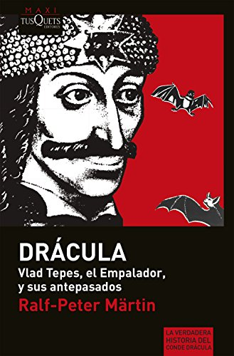 Dracula. Vlad Tepes, El Empalador, y Sus Antepasados (Paperback): Ralf-Peter Märtin