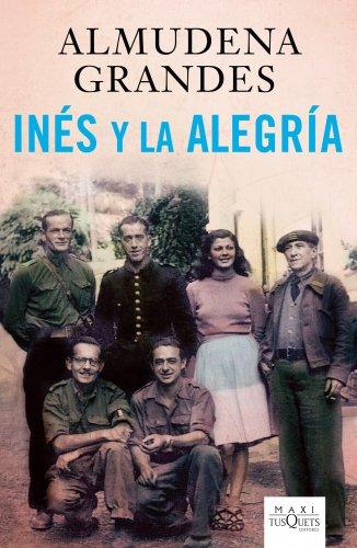 9788483835968: Inés y la alegría: El ejercito de unión nacional y la invasión del valle de Arán, Pirineo de Lérida, 19-27 de octubre de 1944 (MAXI)