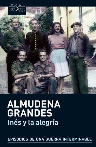 9788483836019: Ines y la alegria: El ejercito de Unión Nacional Española y la invasión del valle de Arán, Pirineo de Lérida, 19-27 de octubre de 1944
