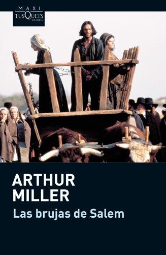 Las brujas de Salem y El crisol: Arthur Miller