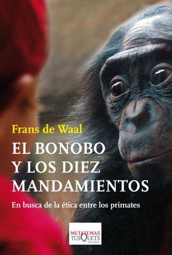 9788483838044: El bonobo y los diez mandamientos: En busca de la ética entre los primates (Metatemas)