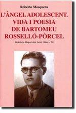 9788483840511: L'àngel adolescent. Vida i poesia de Bartomeu Rosselló-Pòrcel (Miquel dels Sants Oliver)