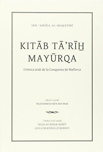 9788483840986: kitab tarih Mayurqa. Crónica árabe de la conquista de Mallorca (Altres obres)