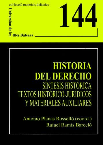 9788483841525: Historia del Derecho.: Síntesis histórica, textos histórico-jurídicos y materiales auxiliares (Materials didàctics)