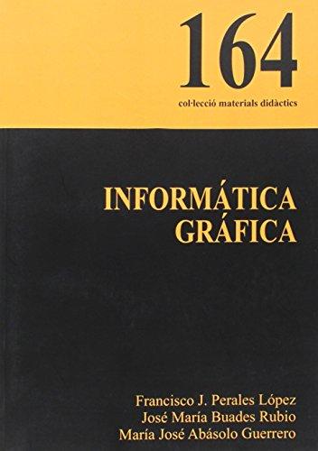 9788483841761: Informática gráfica (Materials Didàctics)