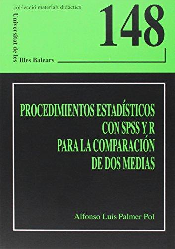 9788483841945: Procedimientos estadísticos con SPSS y R para la comparación de dos medias (Materials didàctics)