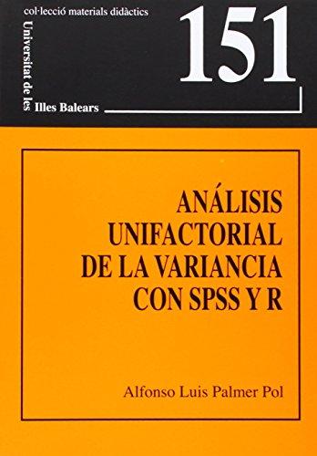 9788483841952: Análisis unifactorial de la variancia con SPSS y R (Materials didàctics)