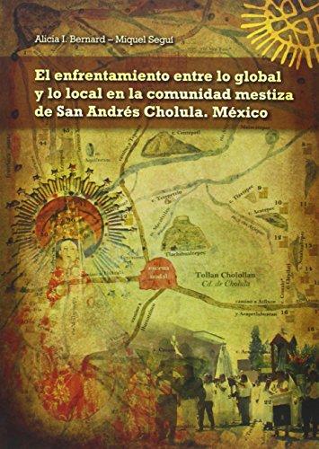 9788483842249: El enfrentamiento entre lo global y lo local en la comunidad mestiza de San Andrés Cholula. México