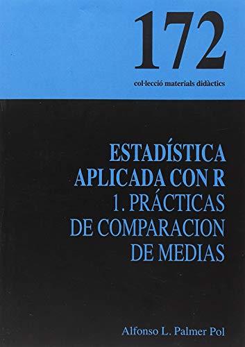 9788483842676: Estadística aplicada con R 1 : prácticas de comparacion de medias