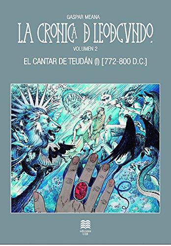 9788483842713: La cronica de Leodegundo. Vol. 2: El cantar de Teudán (I) [772-800 D.C.] (Còmic)