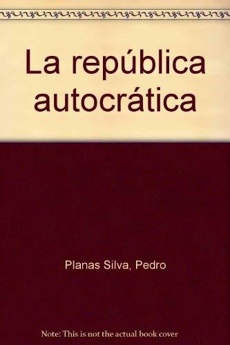 9788483880098: La republica autocratica