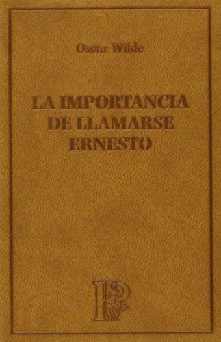 9788483921333: La Importancia De Llamarse Ernesto