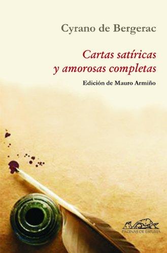 CARTAS SATIRICAS Y AMOROSAS COMPLETAS: Cyrano de Bergerac, Mauro Armiño (ed.)