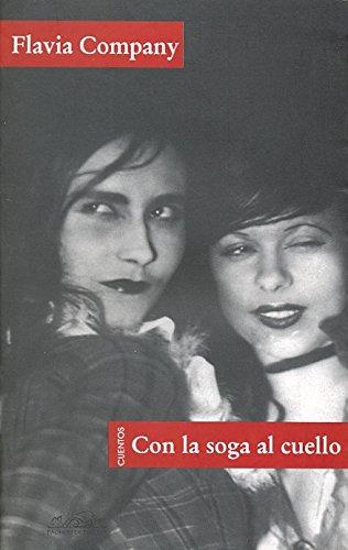 Con la soga al cuello/ In Dire: Flavia Company