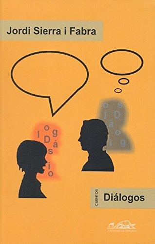 Dialogos/ Dialogues: Cuentos/ Short Stories: Sierra I Fabra, Jordi