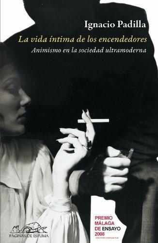 9788483930359: La vida intima de los encendedores (Spanish Edition)