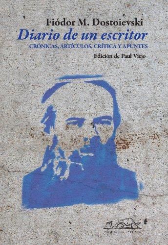 DIARIO DE UN ESCRITOR: CRONICAS, ARTICULOS, CRITICA Y APUNTES: Fiódor M. Dostoievski