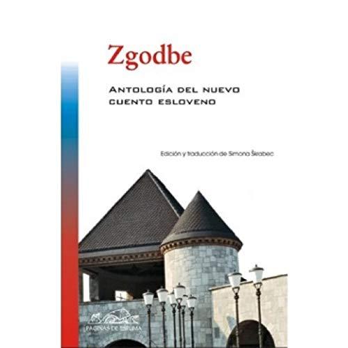 9788483930465: Zgodbe: Antologia del nuevo cuento esloveno / Anthology of New Slovene Stories (Voces: Literatura / Voices: Literature) (Spanish Edition)