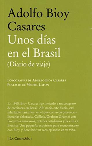Unos dias en el Brasil / A: Adolfo Bioy Casares,