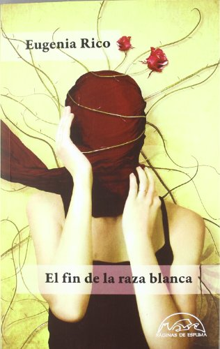 9788483930960: El fin de la raza blanca / The End of the White Race (Voces / Literatura) (Spanish Edition)