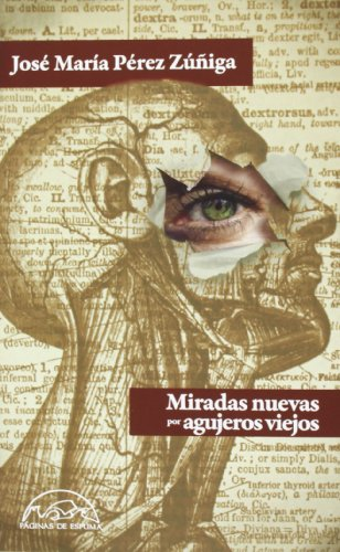 Miradas nuevas por agujeros viejos (Paperback): José María Pérez
