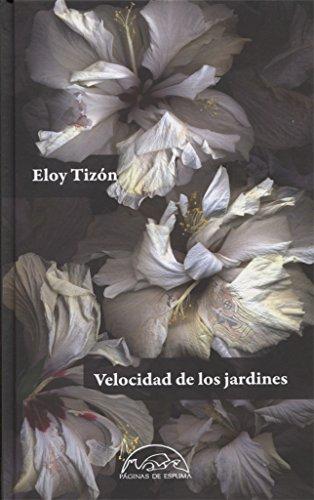 9788483932209: Velocidad de los jardines (Voces/Literatura)