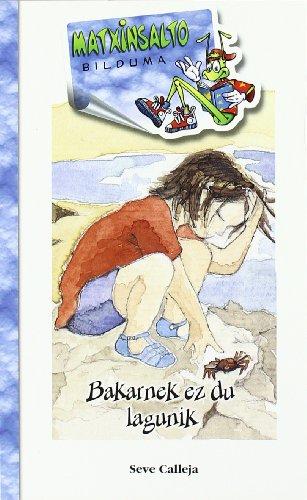 9788483943434: Bakarnek ez du lagunik (Matxinsalto)
