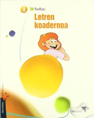 9788483945049: Euskara LMH 1 letren koadernoa (Pixepolis)