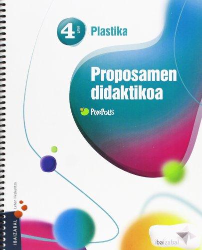 9788483945896: Plastika Lmh 4, proposamen didaktikoa (Pixepolis) - 9788483945896