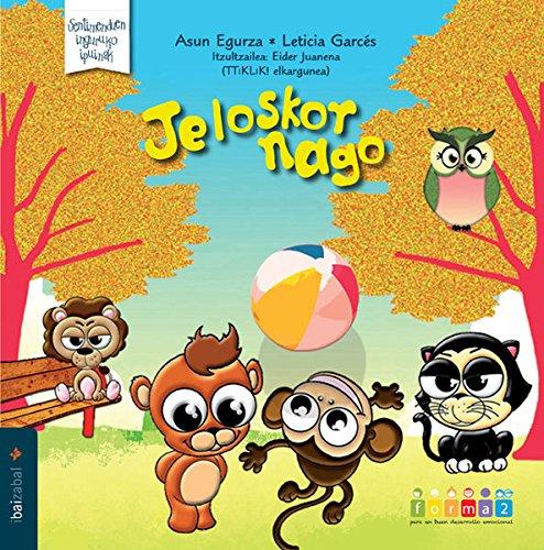 Jeloskor nago (Paperback): Asun Egurza Hernández, Leticia Garcés Larrea