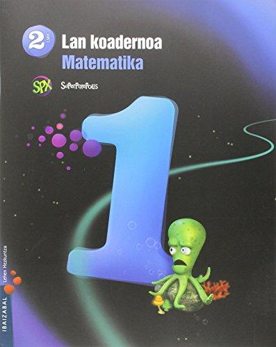 Matematika Lehen Hezkuntza 2: Lan-Koadernoa. 1 Hiruhilekoa.: Romero Montero, Lydia