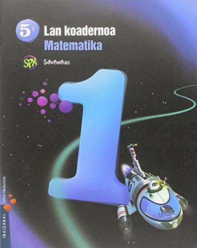 Superpixepolis, Koaderno Matematika 1, 5º Lh: VV.AA.