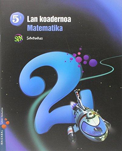 Superpixepolis, Koaderno Matematika 2, 5º Lh: VV.AA.