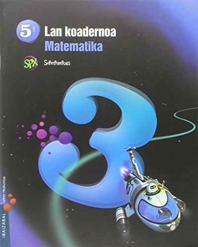 Superpixepolis, Koaderno Matematika 3, 5º Lh: VV.AA.