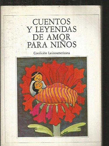 9788484001430: Cuentos y leyendas de amor para ninos (Spanish Edition)